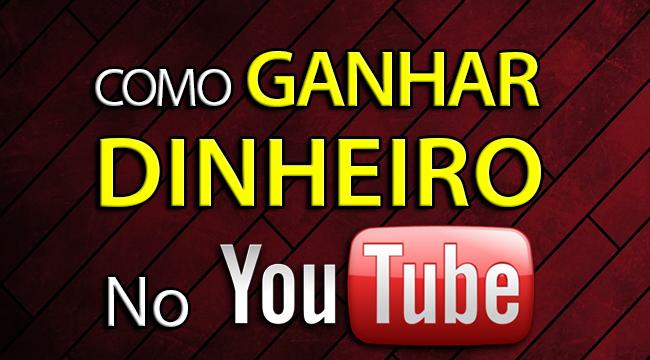 Como Ganhar Dinheiro No YouTube