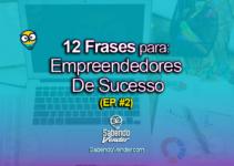 Frases Para Empreendedores De Sucesso